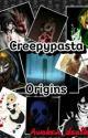 Creepypasta Origins by Awoken_death11