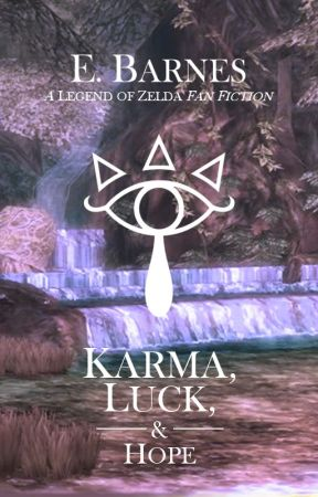 Karma, Luck, and Hope | Legend of Zelda Fan Fiction by NeriBurns