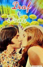Deaf & Dumb by EverLovingAdelaide