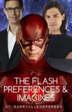 The Flash Imagines, Preferences/one shots  (Grant Gustin) DISCONTINUED  by awstenknightsperson