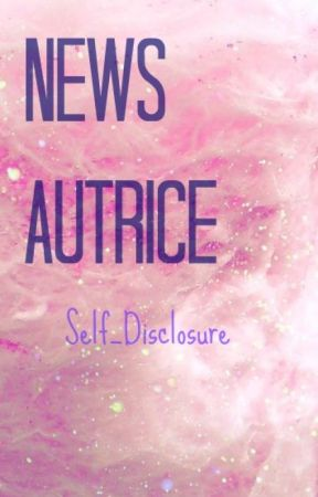 News Autrice-Self_Disclosure by selfdisclosure