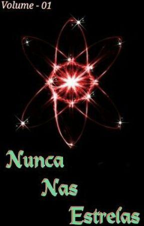 Nunca Nas Estrelas - Volume 01 by AL8DarkAngel