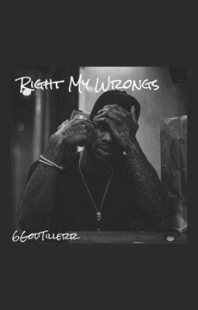Right My Wrongs ; A Bryson Tiller Story by BrazyH0e