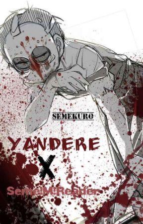 Seme Male Reader Yandere by SemeKuro