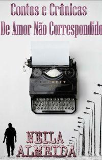 Contos e Cronicas De Amor Não Correspondido. cover