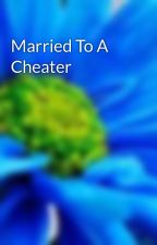 Married To A Cheater by DylanPerry