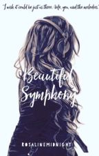 Beautiful Symphony  by rosalinemidnight