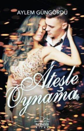 ATEŞLE OYNAMA by AylemGngrd