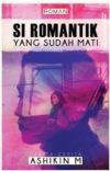 Si Romantik Yang Sudah Mati [Published] cover