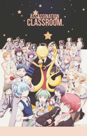 Assassination Classroom (Various X Reader) [DISCONTINUED] by goshicakes