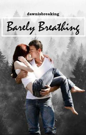 Barely Breathing by dawnisbreaking03