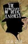 The Importance of Being Earnest, A Trivial Comedy for Serious People cover