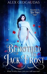 Betrothed to Jack Frost (NOW A PUBLISHED SERIES!) cover
