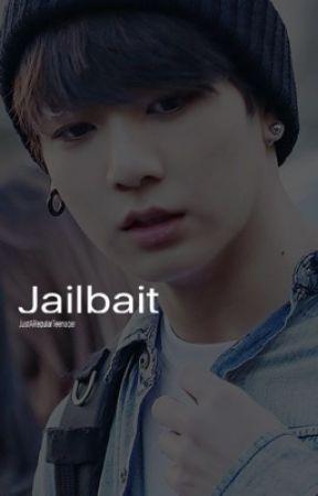 Jailbait  by JustARegularTeenager