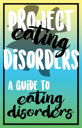 A Guide to Eating Disorders by Project-ED