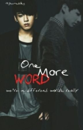 One More Word // jjk [ ON HOLD ] by fearedalley