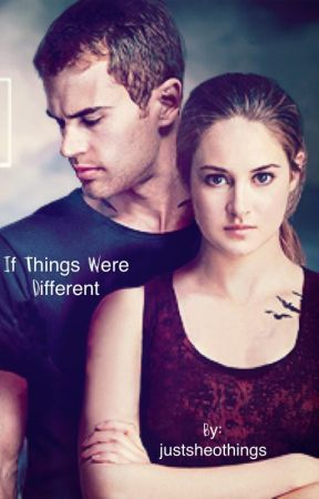 Four and Tris - If things were different (no war) by justsheothings