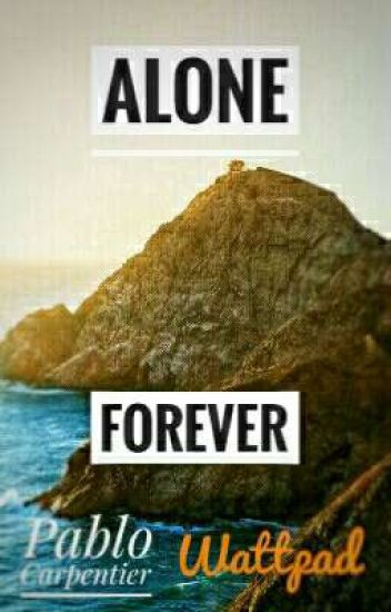 Alone : Forever