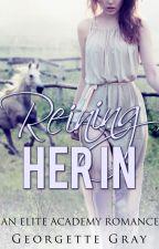 Reining Her In (Student/Teacher Romance) by GeorgetteG