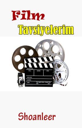 Film Tavsiyelerim (SY) by Shoanleer