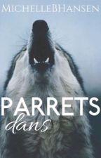 Parrets dans by MichelleBHansen