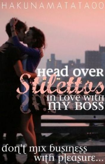 Head over Stilettos for my boss...