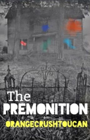 The Premonition by OrangeCrushToucan
