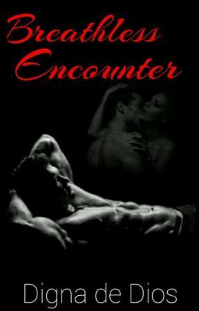 Breathless Encounter by dignadediosRR