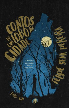Contos de Um Lobo na Cidade Vol. 1 by FelipeSenaPereira