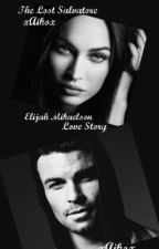 The Lost Salvatore {Elijah Love Story} DISCONTINUED by xAikox
