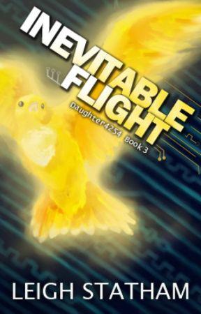Inevitable Flight - Daughter4254 Book 3 by LeighStatham