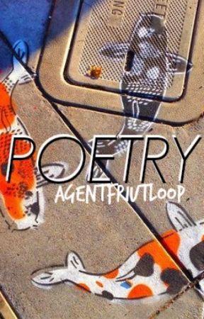 Poetry by agentfriutloop