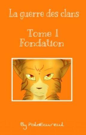 La Guerre De Clans, Tome 1: Fondation by PoildEcureuil