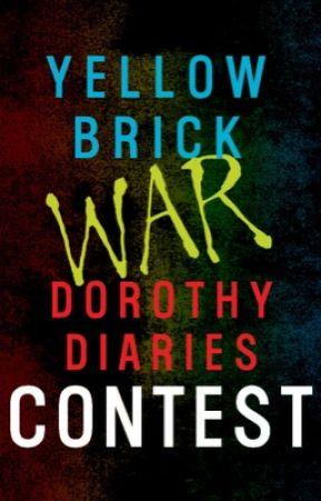 Yellow Brick War Dorothy Diaries Contest by DaniellePaige139