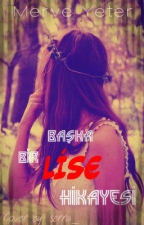 Başka Bir Lise Hikayesi (1) by BuralardaFazlaYokum