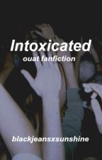 intoxicated//OUAT (COMPLETED) by weonlytellstories