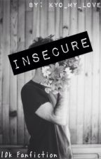 Insecure   10k/Z Nation Fanfiction   [ON HOLD] by sipmedaddy