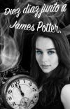 diez días junto a james s. potter || tercera generación  cover