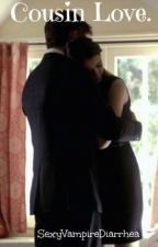 Cousin Love (A Vampire Diaries fanfiction) by SexyVampireDiarrhea