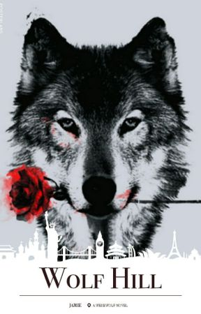 Wolf Hill - A Werewolf Novel by xM_a_r_Ux