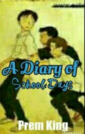 A Diary Of My School Days by premking