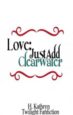Love: Just Add Clearwater by Firemoonlight