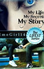 My Life, My Secrets, My Story (THE LIFEST SERIES BOOK 1) by MysteryWriter96
