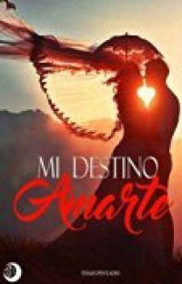 Mi destino: amarte (TERMINADA) cover