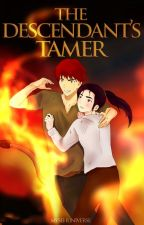 The Descendant's Tamer by mysehuniverse
