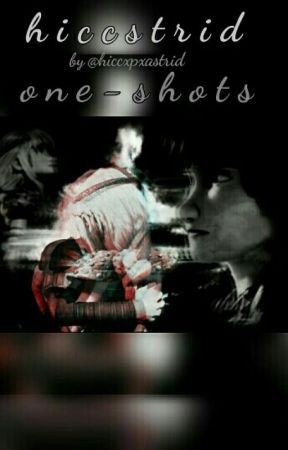 Hiccstrid One-shots by hiccxpxastrid