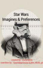 Star Wars Preferences & Imagines by crazy1perla