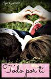 Todo por Ti © (#2) ✔ [En Edición] cover