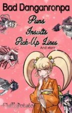 • Bad Danganronpa Puns, Insults, Pick-Up Lines & More • by -FluffyFloofy-