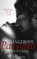 Dangerous Passions [audio book] by RacyWilde